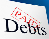 Paid Debts Means Indebtedness Arrears And Pay Royalty Free Stock Photography