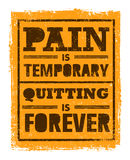 Pain Is Temporary, Quitting Is Forever. Workout and Fitness Motivation Quote. Creative Vector Typography Concept Stock Images