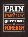 Pain Is Temporary, Quitting Is Forever. Workout and Fitness Motivation Quote. Creative Vector Typography Concept Stock Photo