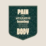 Pain is weakness leaving the body. Gym, Fitness Motivation Quote. Stock Photos