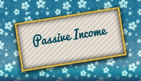 Painting with PASSIVE INCOME message on blue wallpaper with flow. Ers. Illustration Stock Images