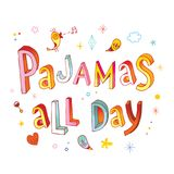 Pajamas all day. Hand lettering design Royalty Free Stock Images