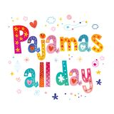 Pajamas all day. Lettering design Royalty Free Stock Photography