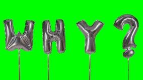 Palabra por qué de las letras de plata del globo del helio que flotan en la pantalla verde - metrajes