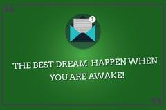 Palabra que escribe a texto el mejor sueño para suceder cuando usted está despierto Concepto del negocio para la parada que sueña stock de ilustración