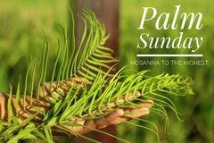 Free Palm Sunday Concept With Christian Inspiration Quote - Hosanna To The Highest. With Fern Or Palm Leaf In Hand. Stock Photography - 175367222