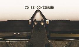 Para ser continuado, texto en el papel en el tipo escritor a partir de 1920 s del vintage Imágenes de archivo libres de regalías