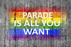 Parade is all you WANT and LGBT flag painted on background texture Royalty Free Stock Photos