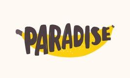 Paradise text som är skriftlig med den idérika skraj stilsorten på den nya mogna bananen Dekorativ sammansättning med tropisk exo vektor illustrationer