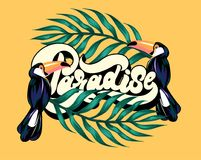Paradise. Vector poster with hand drawn illustration of toucan and palm leaves. Handwritten lettering. Template for card, placard, banner, print for t-shirt stock illustration