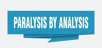 Paralysis by analysis. Sign.  paper origami speech bubble.  tag.  banner stock illustration