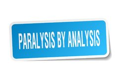Paralysis by analysis sticker. Paralysis by analysis square sticker isolated on white background. paralysis by analysis stock illustration