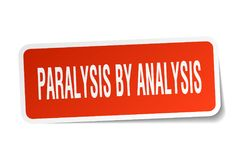 Paralysis by analysis sticker. Paralysis by analysis square sticker isolated on white background. paralysis by analysis vector illustration