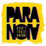 Paranoia print 002. Paranoia T-shirt graphics / Vintage Typography / Original graphic Tee / Grunge texture on separate layer/ Do not trust anyone Stock Photography