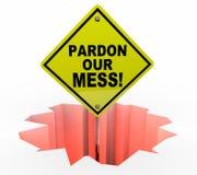 Pardon Our Mess Construction Excuse nosotros muestra Fotos de archivo