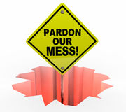 Pardon Our Mess Construction Excuse ons ondertekent Stock Foto's