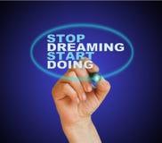 Pare de sonhar fazer do começo Fotografia de Stock Royalty Free