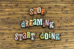 Pare de sonhar o começo que faz a vida de vida foto de stock