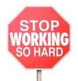 Pare de trabalhar assim que o sinal de estrada duro toma a ruptura relaxa aprecia a vida ilustração stock