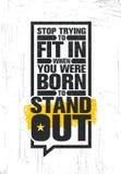 Pare el intentar caber en cuando usted nació destacarse Plantilla creativa inspiradora del cartel de la cita de la motivación stock de ilustración