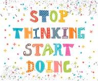 Pare el pensar de hacer del comienzo Cita inspirada Corte de motivación Fotografía de archivo
