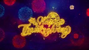 Partículas felices de la chispa del texto de ThanksgivingGreeting en los fuegos artificiales coloreados