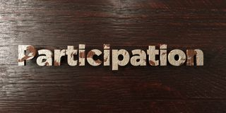 Participation - grungy wooden headline on Maple  - 3D rendered royalty free stock image Stock Photos