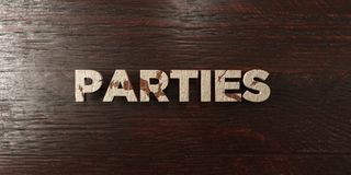 Parties - grungy wooden headline on Maple  - 3D rendered royalty free stock image. This image can be used for an online website banner ad or a print postcard Royalty Free Stock Photos