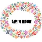 PASSIVE INCOME in floral frame. Royalty Free Stock Photo