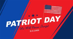 Patriot Day september 11. 2001 We will never forget. Poster template with typography and USA Flag. Banner for the day of. Memory of the American people. Flat royalty free illustration