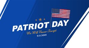 Patriot Day september 11. 2001 We will never forget. Poster template with typography and USA Flag. Banner for the day of. Memory of the American people. Flat vector illustration