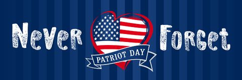 Never Forget 9.11, Patriot day USA heart poster. Patriot Day September 11, We will never forget text, american vector background royalty free illustration