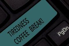 Pause-café de fatigue des textes d'écriture Courte période de signification de concept pour que le repos et les rafraîchissements photos libres de droits