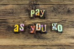 Pay back as you go credit honesty debt freedom. Pay back as you go credit honesty manage eliminate debt freedom typography word economic finance financial royalty free stock images