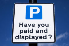 Pay and Display Car Park. A sign asking drivers if they have paid and displayed in a Pay and Display Car Park stock photos