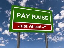 Pay raise just ahead. A concept illustration of a traffic sign with the text 'Pay Raise Just Ahead Stock Photography