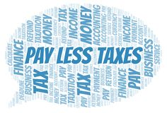 Pay Less Taxes word cloud. Wordcloud made with text only royalty free illustration