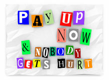 Pay Up and Nobody Gets Hurt Ransom Message Stock Photo