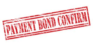 Payment bond confirm Red stamp on white background. Payment bond confirm Red stamp isolated on white background Stock Photography
