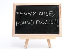 Penny wise, pound foolish Royalty Free Stock Photos
