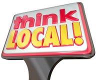 Pense lojas locais Busin varejo da comunidade da propaganda do sinal das palavras Fotografia de Stock