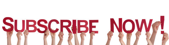 People Holding Subscribe Now. Many People Holding the Word Subscribe Now, Isolated Royalty Free Stock Image