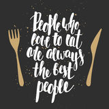 People who love to eat are always the best people Royalty Free Stock Images