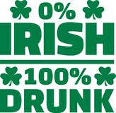 0 per cent irish 100 per cent drunk.  Royalty Free Stock Photography