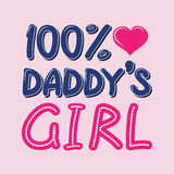 100 Percent Daddys Girl T-shirt Typography, Vector. 100 Percent Daddys Girl Hand Written T-shirt Typography, Vector Illustration stock illustration