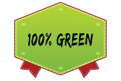 100 PERCENT GREEN on green badge with red ribbons. Illustration image Royalty Free Illustration