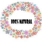 100 PERCENT NATURAL in floral frame. Illustration graphic concept image Royalty Free Stock Image