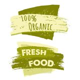 100 percent organic and fresh food, two drawn banners. 100 percent organic and fresh food banners, two green drawn text labels, business eco concept Royalty Free Stock Photo