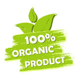 100 percent organic product with leaf sign, green drawn label. 100 percent organic product with leaf sign banner, green drawn label with text and symbol Stock Illustration
