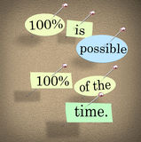 100 Percent is Possible One Hundred Per Cent of the Time Saying. 100 Percent is Possible One Hundred Per Cent of th Time words for a saying or quote pinned to a Royalty Free Stock Photo